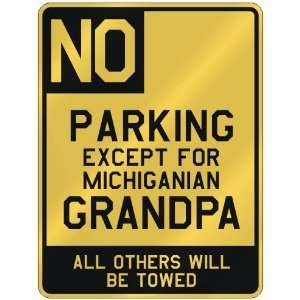 PARKING EXCEPT FOR MICHIGANIAN GRANDPA  PARKING SIGN STATE MICHIGAN