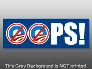 OOPS Bumper Sticker   oops anti obama decal gop nobama