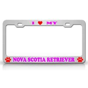 LOVE MY NOVA SCOTIA RETRIEVER Dog Pet Animal High Quality STEEL