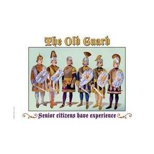 The Old Guard   Senior Citizens Have Experience 20x30 poster