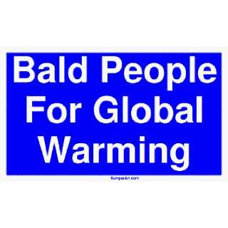 Bald People For Global Warming Large Bumper Sticker Automotive