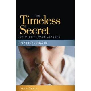 Personal Prayer The Timeless Secret of High Impact Leaders by Dave
