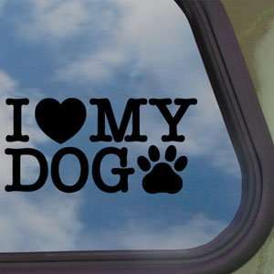 Love My Dog Black Decal Car Truck Bumper Window Sticker